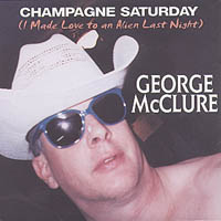 CHAMPAGNE SATURDAY (ALIEN LOVE) - George McClure